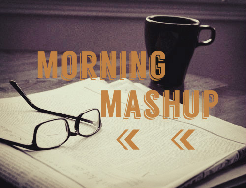 Morning Mashup