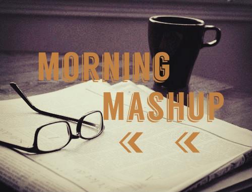 Morning Mashup